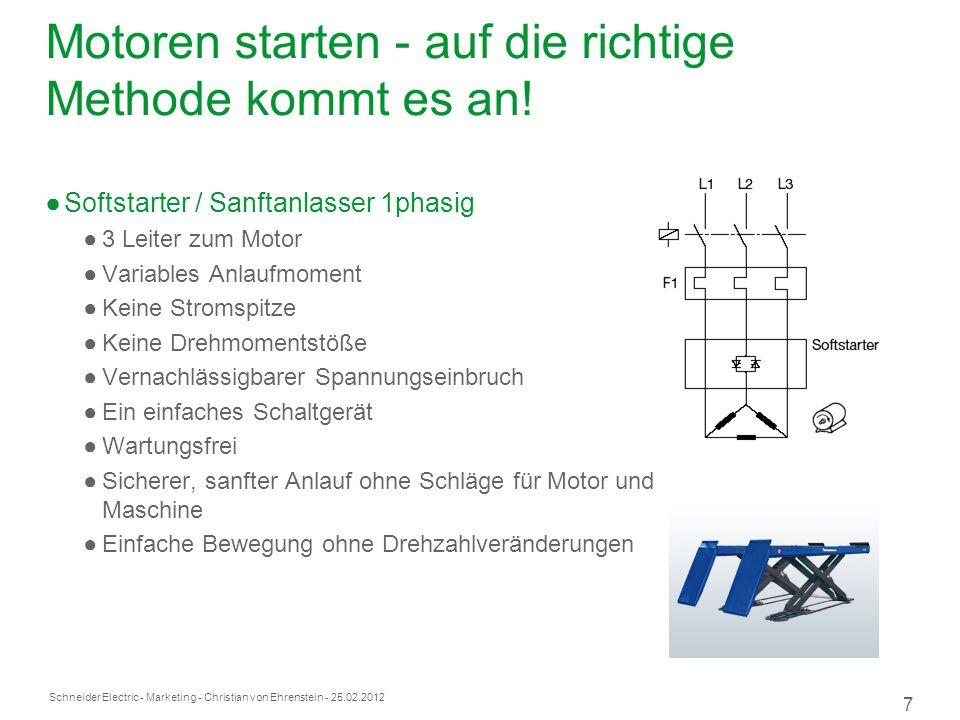Schneider Electric 7 - Marketing - Christian von Ehrenstein - 25.02.2012 Motoren starten - auf die richtige Methode kommt es an.