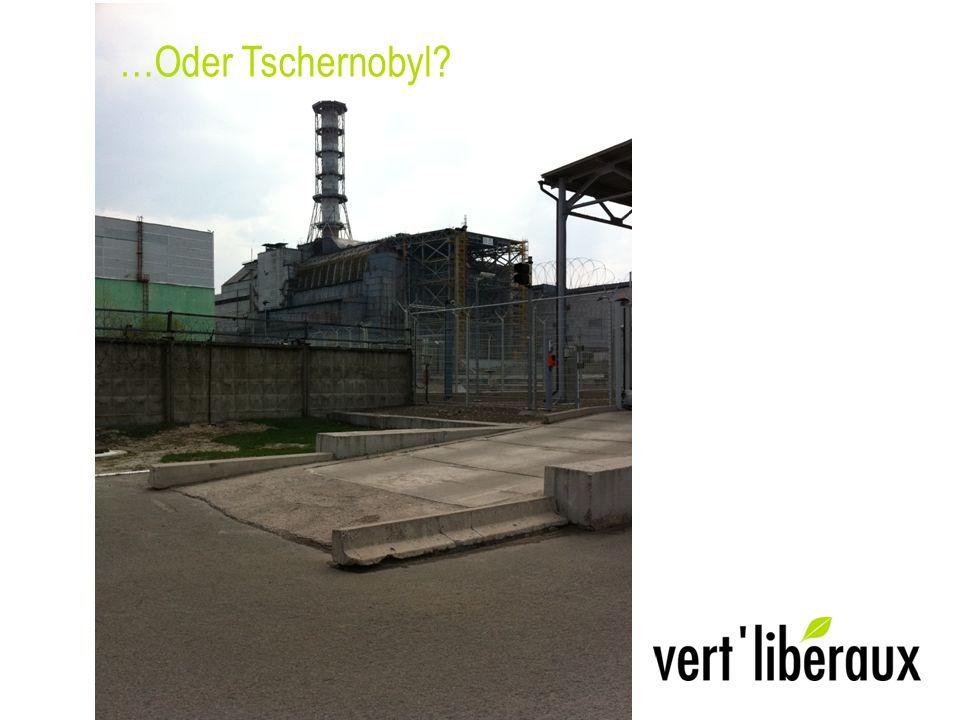 …Oder Tschernobyl