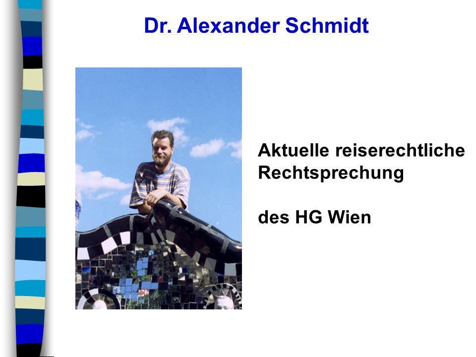 Aktuelle reiserechtliche Rechtsprechung des HG Wien Dr. Alexander Schmidt