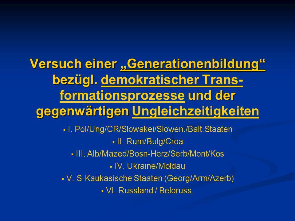 Versuch einer Generationenbildung bezügl. und der gegenwärtigen Versuch einer Generationenbildung bezügl. demokratischer Trans- formationsprozesse und