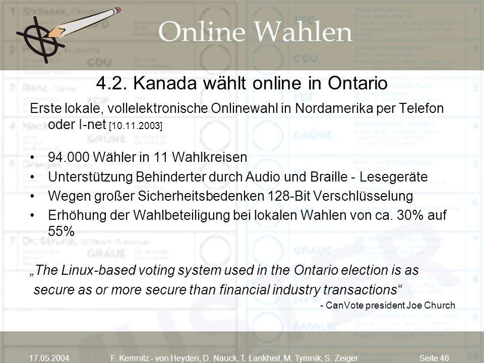 Seite 4617.05.2004F. Kemnitz - von Heyden, D. Nauck, T. Lankheit, M. Tymnik, S. Zeiger 4.2. Kanada wählt online in Ontario Erste lokale, vollelektroni