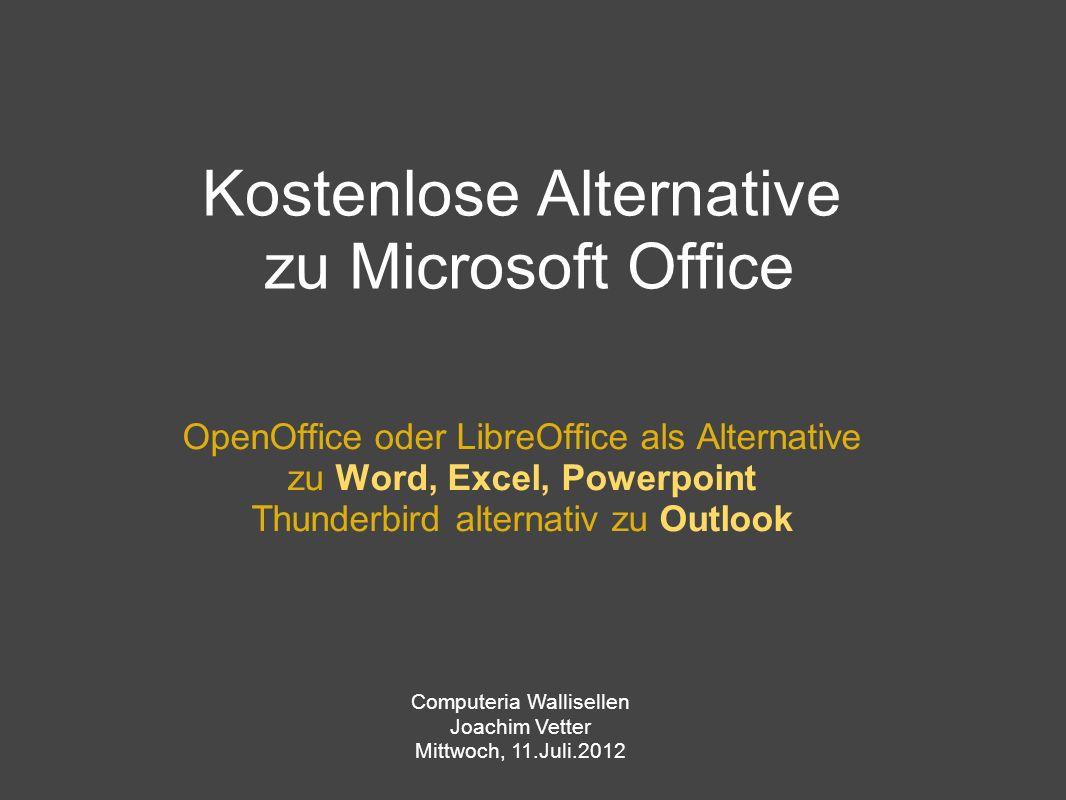 Kostenlose Alternative zu Microsoft Office OpenOffice oder LibreOffice als Alternative zu Word, Excel, Powerpoint Thunderbird alternativ zu Outlook Co