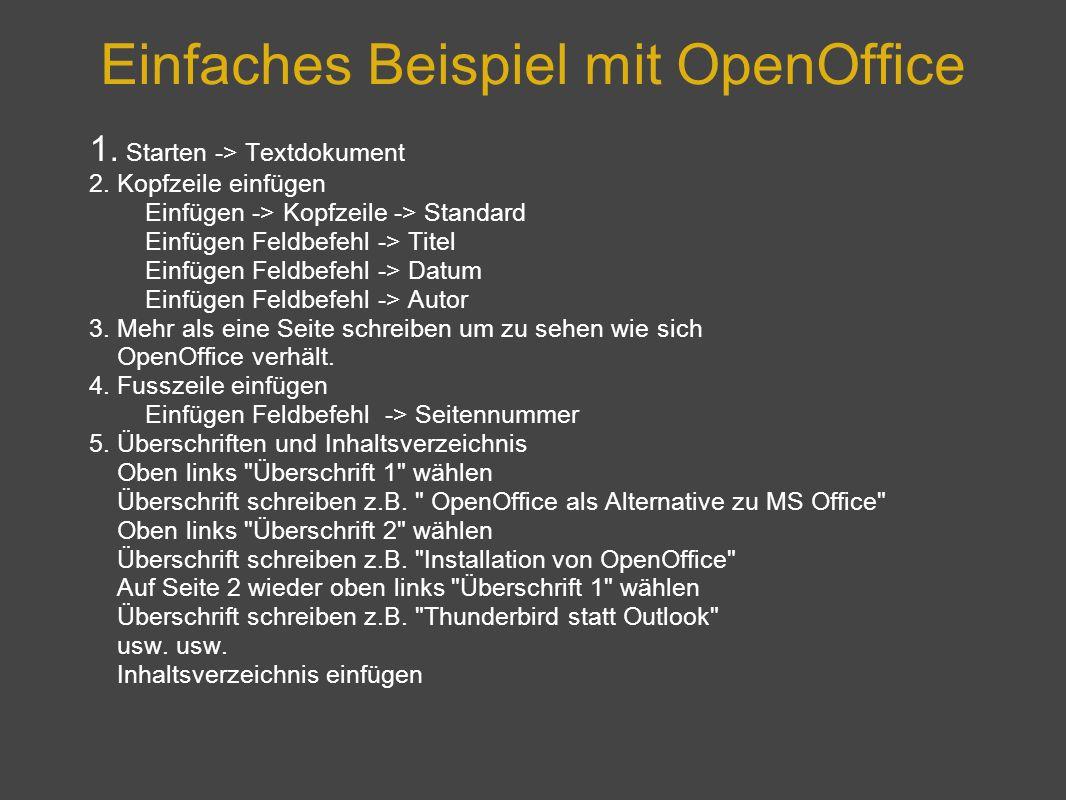 Einfaches Beispiel mit OpenOffice 1. Starten -> Textdokument 2. Kopfzeile einfügen Einfügen -> Kopfzeile -> Standard Einfügen Feldbefehl -> Titel Einf