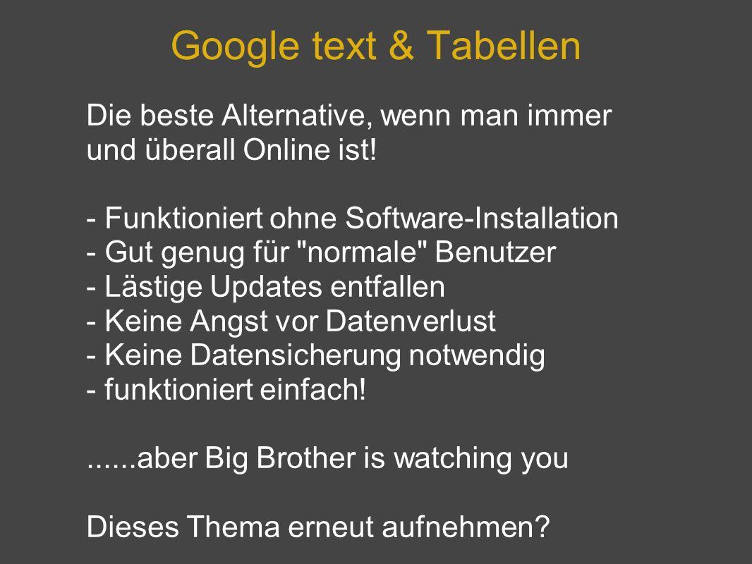 Google text & Tabellen Die beste Alternative, wenn man immer und überall Online ist! - Funktioniert ohne Software-Installation - Gut genug für