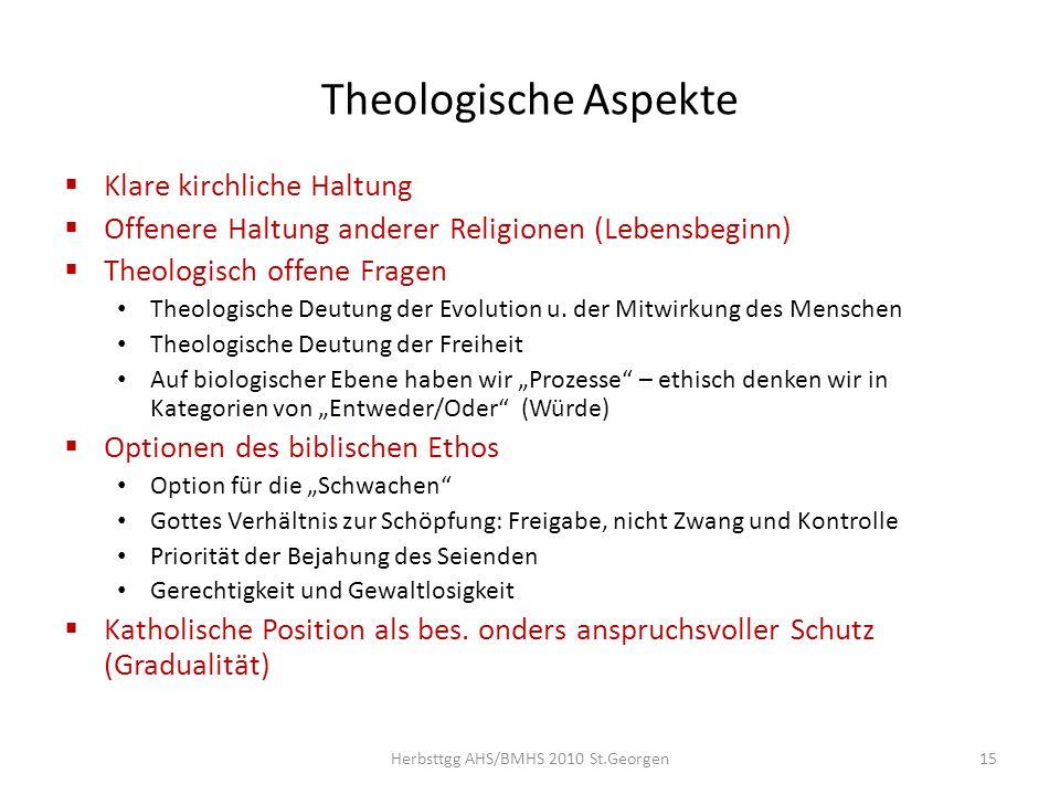 Theologische Aspekte Klare kirchliche Haltung Offenere Haltung anderer Religionen (Lebensbeginn) Theologisch offene Fragen Theologische Deutung der Ev