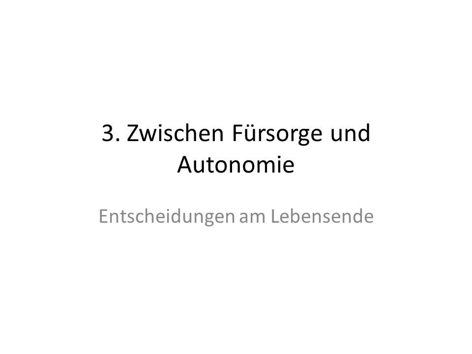 3. Zwischen Fürsorge und Autonomie Entscheidungen am Lebensende