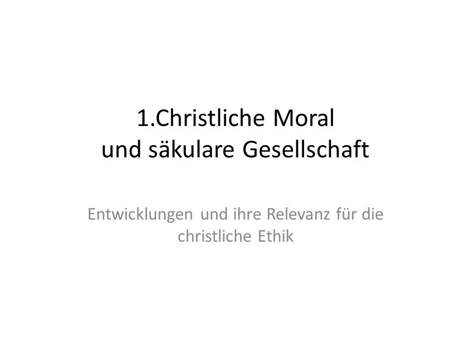Die säkulare Gesellschaft 1)Gesellschaftliche Entwicklungen Verlust verbindlicher Rahmen und moralischer Autoritäten z.B.