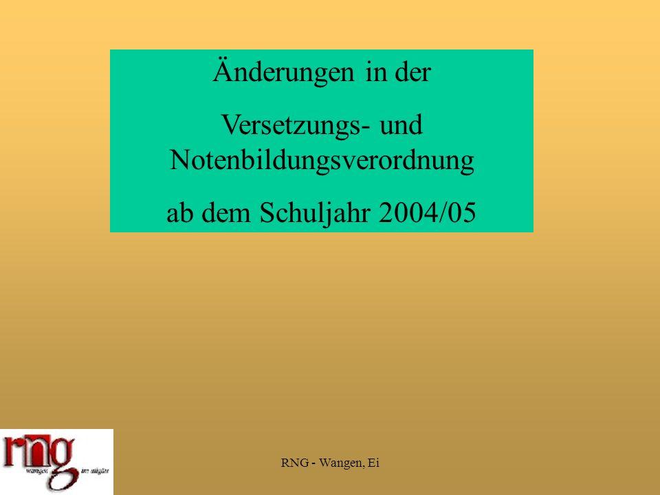 RNG - Wangen, Ei Änderungen in der Versetzungs- und Notenbildungsverordnung ab dem Schuljahr 2004/05