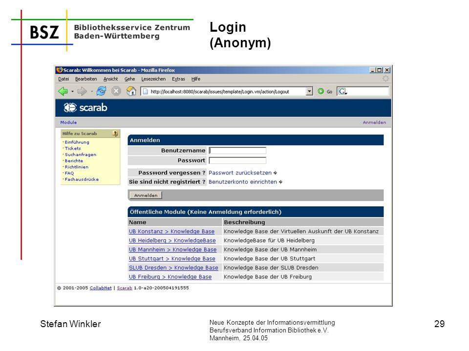 Neue Konzepte der Informationsvermittlung Berufsverband Information Bibliothek e.V. Mannheim, 25.04.05 Stefan Winkler29 Login (Anonym)
