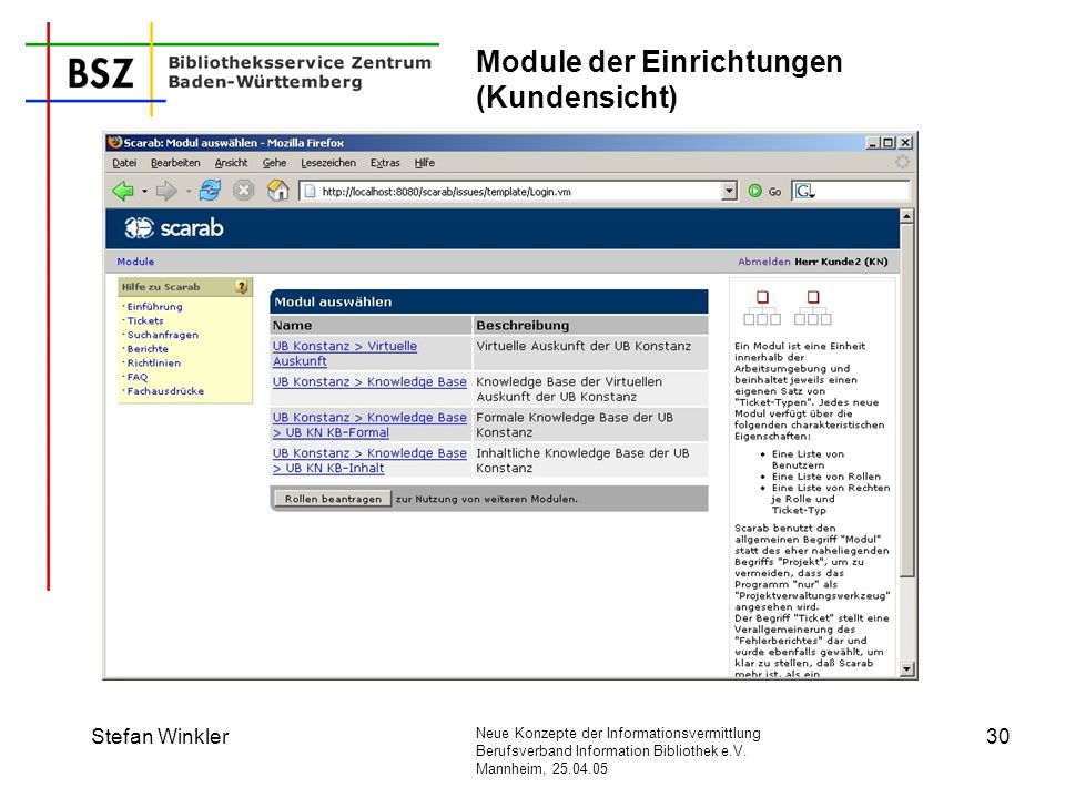 Neue Konzepte der Informationsvermittlung Berufsverband Information Bibliothek e.V. Mannheim, 25.04.05 Stefan Winkler30 Module der Einrichtungen (Kund