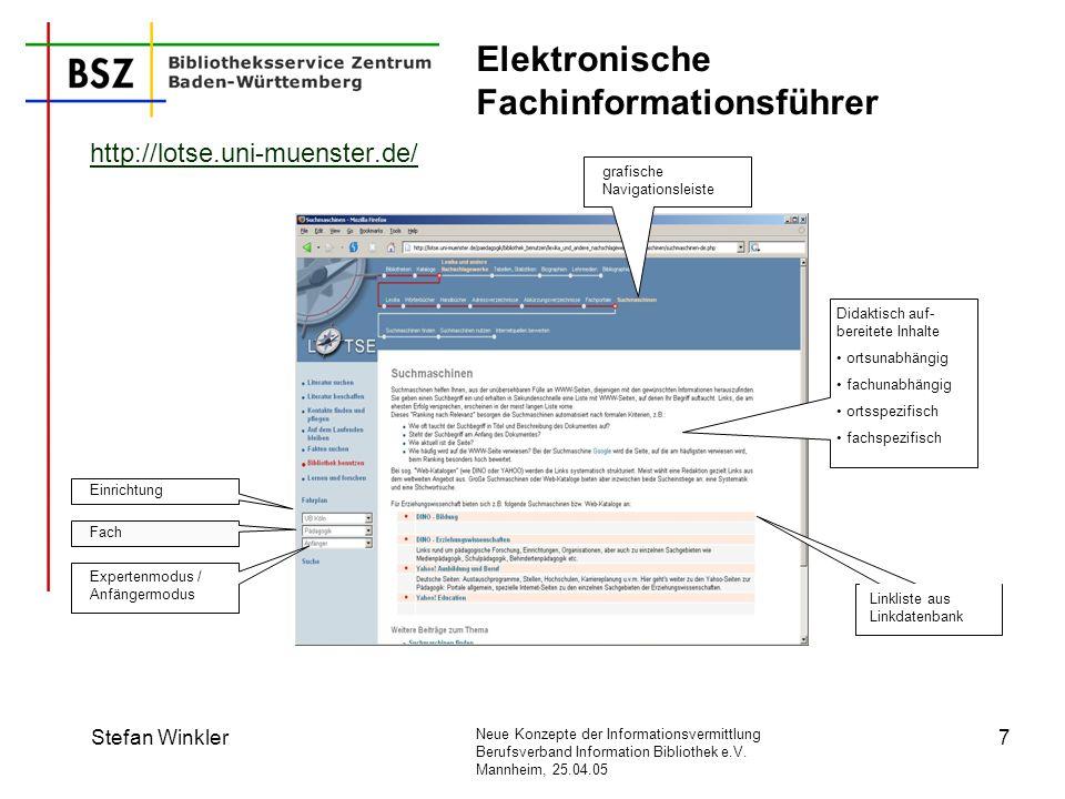 Neue Konzepte der Informationsvermittlung Berufsverband Information Bibliothek e.V. Mannheim, 25.04.05 Stefan Winkler7 Elektronische Fachinformationsf