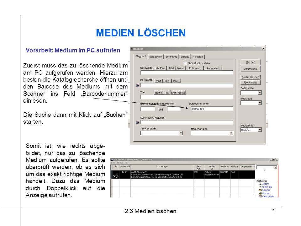 2.3 Medien löschen1 MEDIEN LÖSCHEN Vorarbeit: Medium im PC aufrufen Zuerst muss das zu löschende Medium am PC aufgerufen werden. Hierzu am besten die