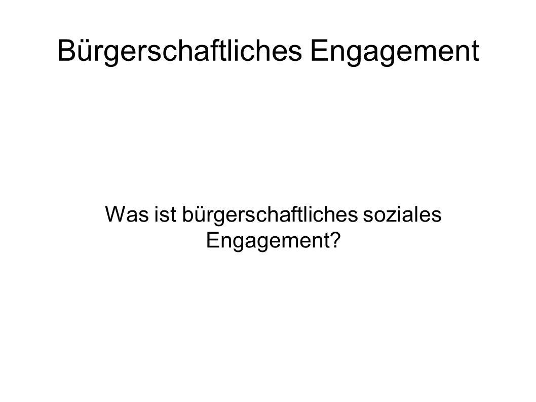 Bürgerschaftliches Engagement Was ist bürgerschaftliches soziales Engagement?