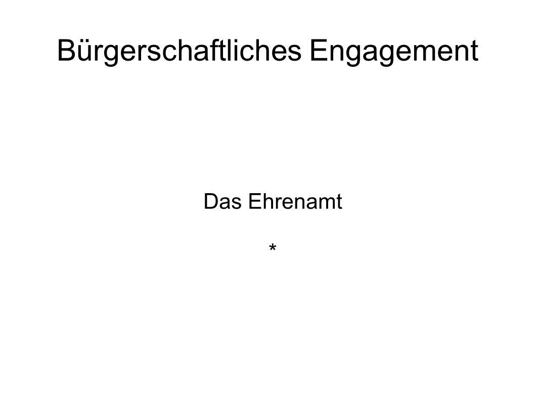 Bürgerschaftliches Engagement Das Ehrenamt *