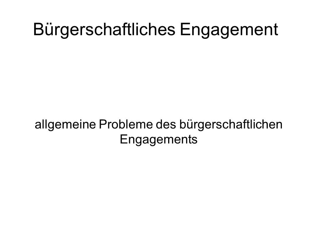 Bürgerschaftliches Engagement allgemeine Probleme des bürgerschaftlichen Engagements