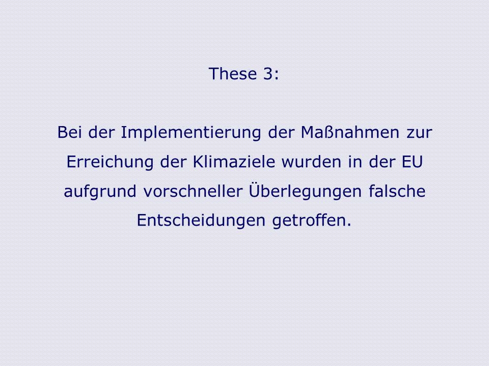 These 3: Bei der Implementierung der Maßnahmen zur Erreichung der Klimaziele wurden in der EU aufgrund vorschneller Überlegungen falsche Entscheidungen getroffen.
