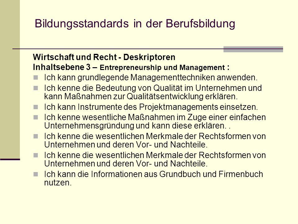 Bildungsstandards in der Berufsbildung Wirtschaft und Recht - Deskriptoren Inhaltsebene 3 – Entrepreneurship und Management : Ich kann grundlegende Managementtechniken anwenden.