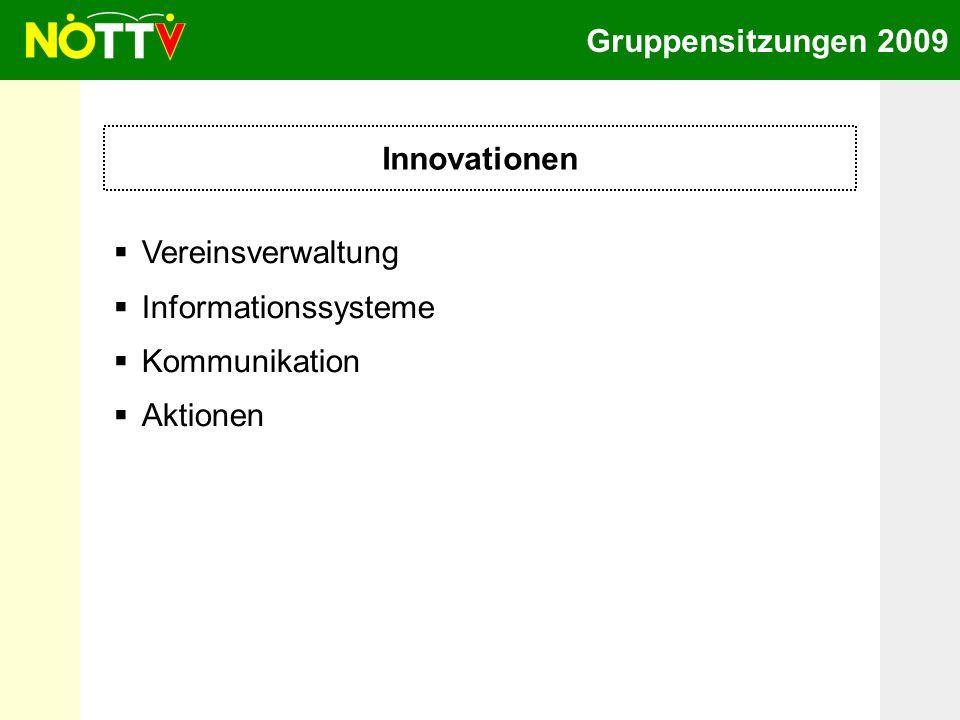 Gruppensitzungen 2009 Innovationen Vereinsverwaltung Informationssysteme Kommunikation Aktionen