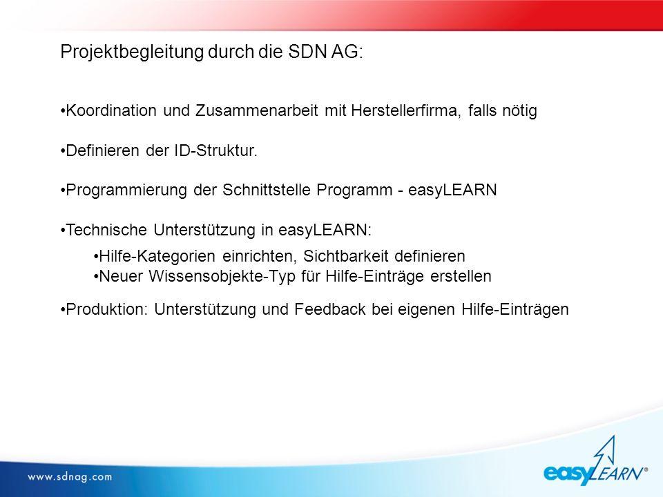Projektbegleitung durch die SDN AG: Koordination und Zusammenarbeit mit Herstellerfirma, falls nötig Definieren der ID-Struktur.