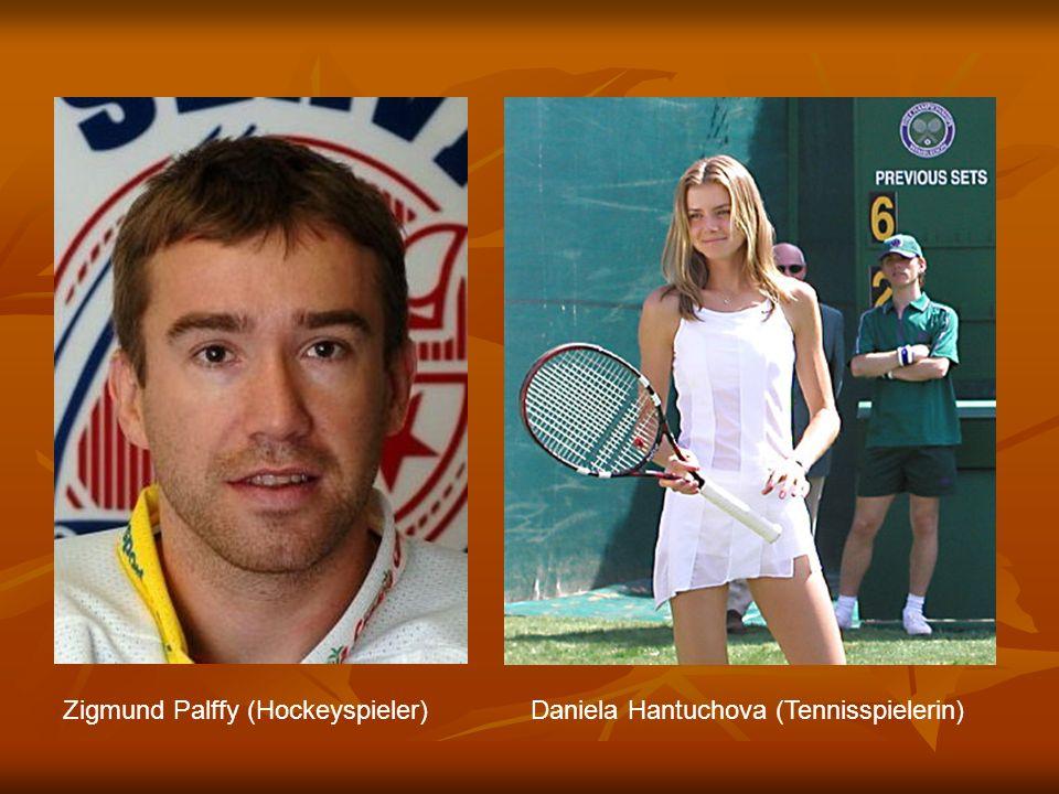Zigmund Palffy (Hockeyspieler) Daniela Hantuchova (Tennisspielerin)