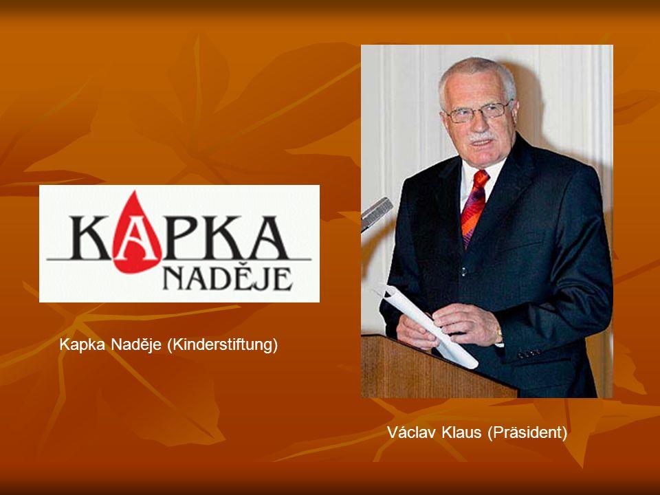 Kapka Naděje (Kinderstiftung) Václav Klaus (Präsident)