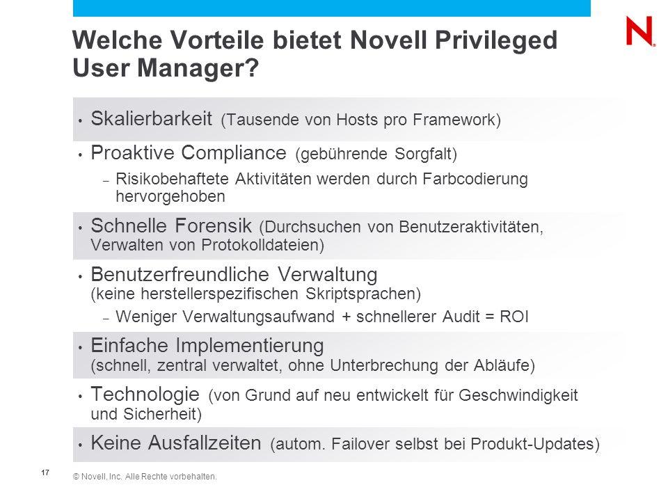 © Novell, Inc. Alle Rechte vorbehalten. 17 Welche Vorteile bietet Novell Privileged User Manager? Skalierbarkeit (Tausende von Hosts pro Framework) Pr