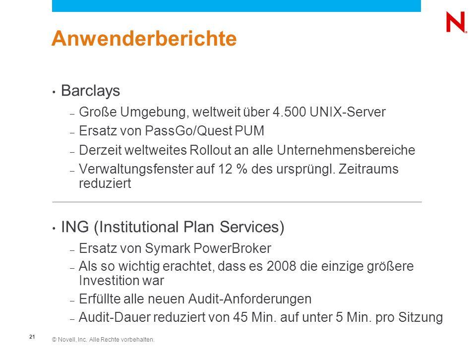 © Novell, Inc. Alle Rechte vorbehalten. 21 Anwenderberichte Barclays – Große Umgebung, weltweit über 4.500 UNIX-Server – Ersatz von PassGo/Quest PUM –