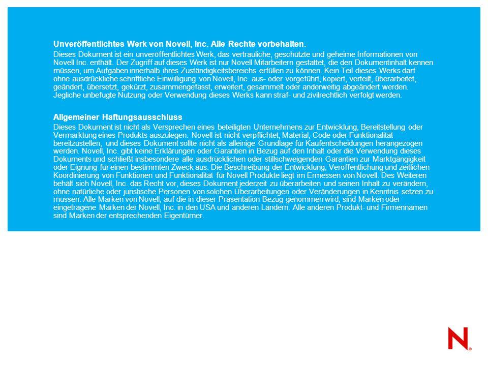 Unveröffentlichtes Werk von Novell, Inc. Alle Rechte vorbehalten. Dieses Dokument ist ein unveröffentlichtes Werk, das vertrauliche, geschützte und ge