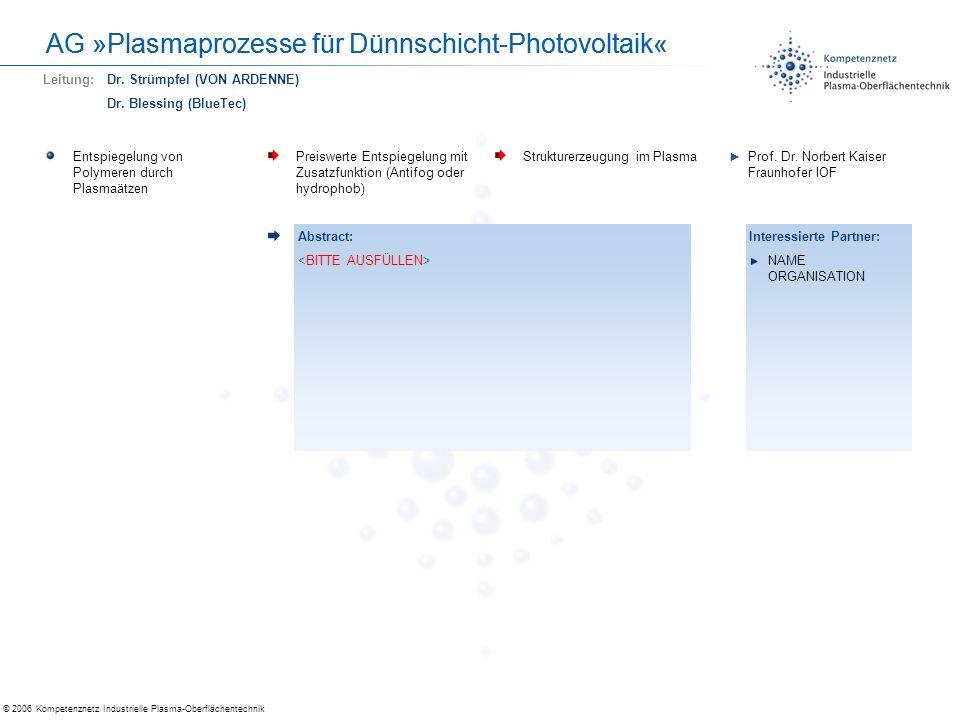 © 2006 Kompetenznetz Industrielle Plasma-Oberflächentechnik AG »Plasmaprozesse für Dünnschicht-Photovoltaik« Entspiegelung von Polymeren durch Plasmaä