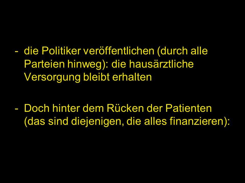 Und was heißt das: Das Honorar fällt nochmals um 20-30% Nebenbei: in Bayern gibt es derzeit 9000 Hausärzte, mit ca.