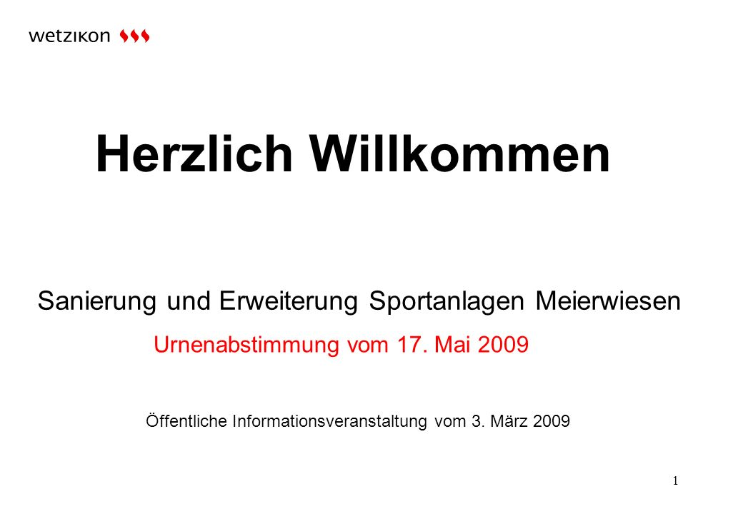 1 Sanierung und Erweiterung Sportanlagen Meierwiesen Urnenabstimmung vom 17.