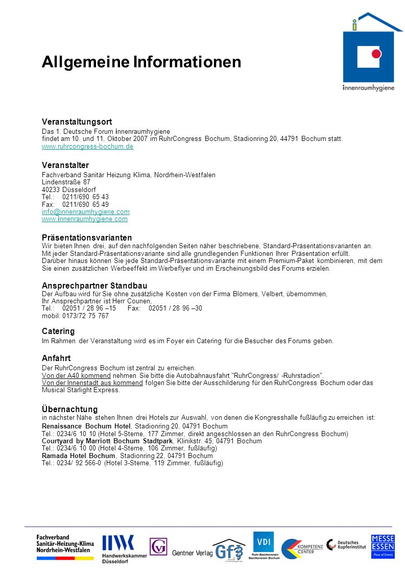 Allgemeine Informationen Veranstaltungsort Das 1. Deutsche Forum innenraumhygiene findet am 10. und 11. Oktober 2007 im RuhrCongress Bochum, Stadionri