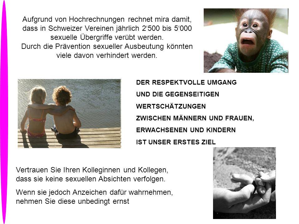 Aufgrund von Hochrechnungen rechnet mira damit, dass in Schweizer Vereinen jährlich 2500 bis 5000 sexuelle Übergriffe verübt werden. Durch die Prävent
