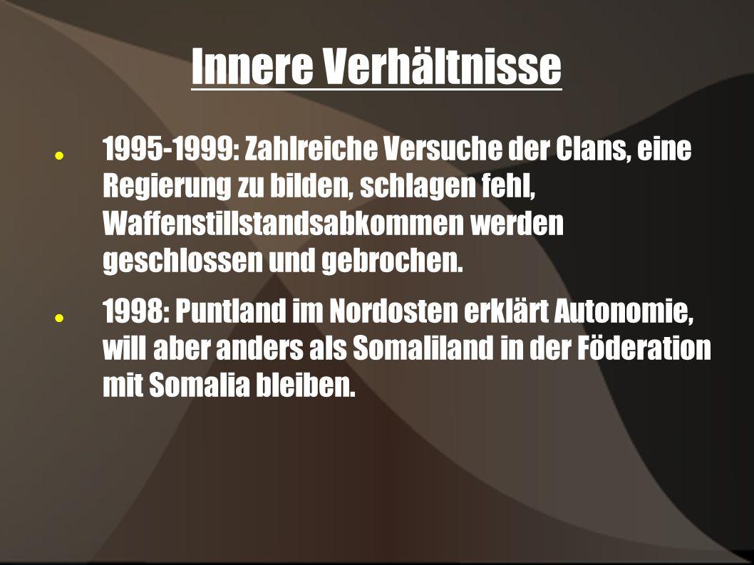 Innere Verhältnisse 1995-1999: Zahlreiche Versuche der Clans, eine Regierung zu bilden, schlagen fehl, Waffenstillstandsabkommen werden geschlossen un