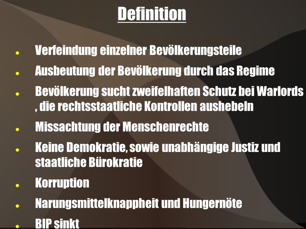 Definition Verfeindung einzelner Bevölkerungsteile Ausbeutung der Bevölkerung durch das Regime Bevölkerung sucht zweifelhaften Schutz bei Warlords, di