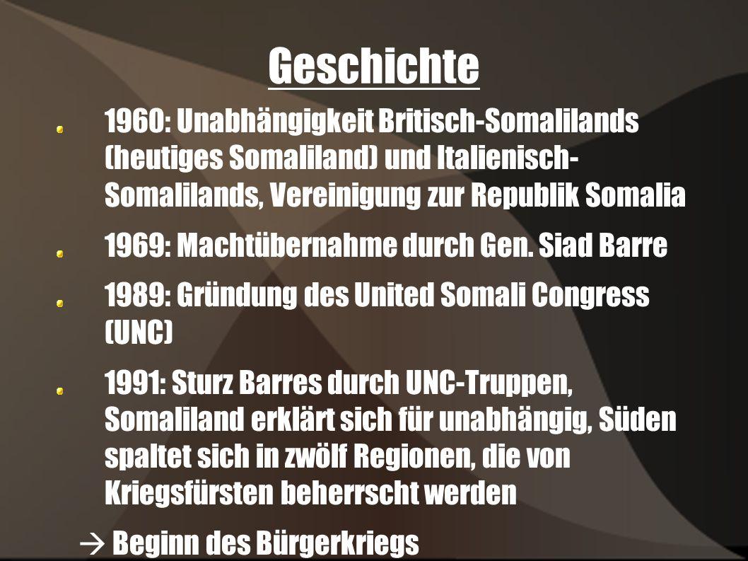 Geschichte 1960: Unabhängigkeit Britisch-Somalilands (heutiges Somaliland) und Italienisch- Somalilands, Vereinigung zur Republik Somalia 1969: Machtü