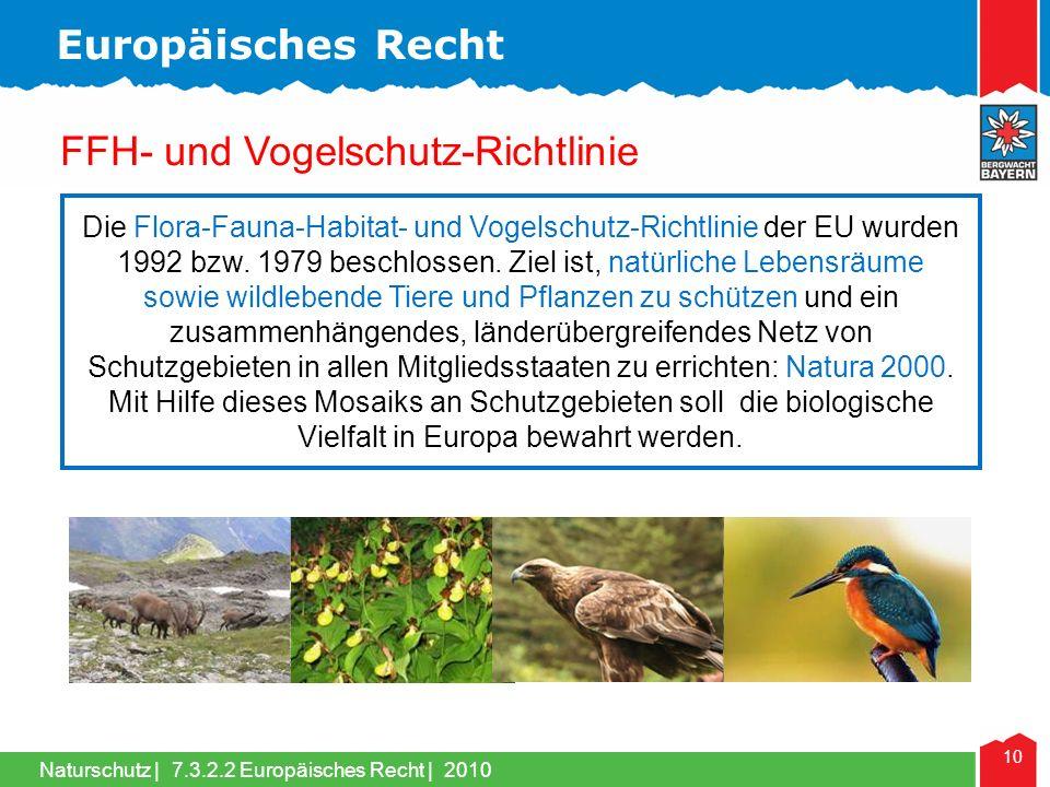Naturschutz | 10 FFH- und Vogelschutz-Richtlinie Die Flora-Fauna-Habitat- und Vogelschutz-Richtlinie der EU wurden 1992 bzw. 1979 beschlossen. Ziel is