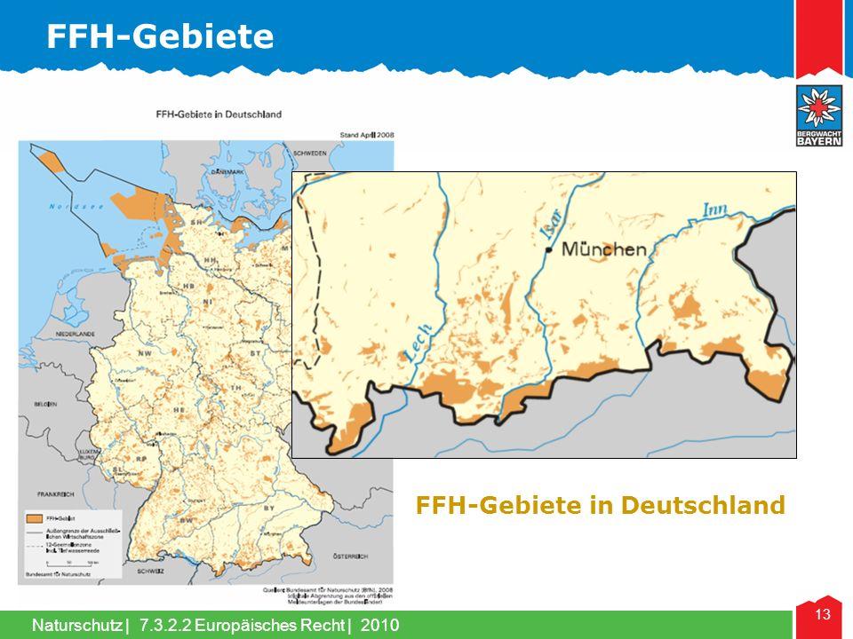 Naturschutz | 13 FFH-Gebiete in Deutschland FFH-Gebiete 7.3.2.2 Europäisches Recht | 2010