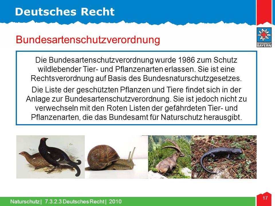 Naturschutz | 17 Bundesartenschutzverordnung Die Bundesartenschutzverordnung wurde 1986 zum Schutz wildlebender Tier- und Pflanzenarten erlassen. Sie