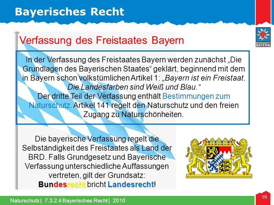 Naturschutz | 19 Verfassung des Freistaates Bayern In der Verfassung des Freistaates Bayern werden zunächst Die Grundlagen des Bayerischen Staates geklärt, beginnend mit dem in Bayern schon volkstümlichen Artikel 1: Bayern ist ein Freistaat.
