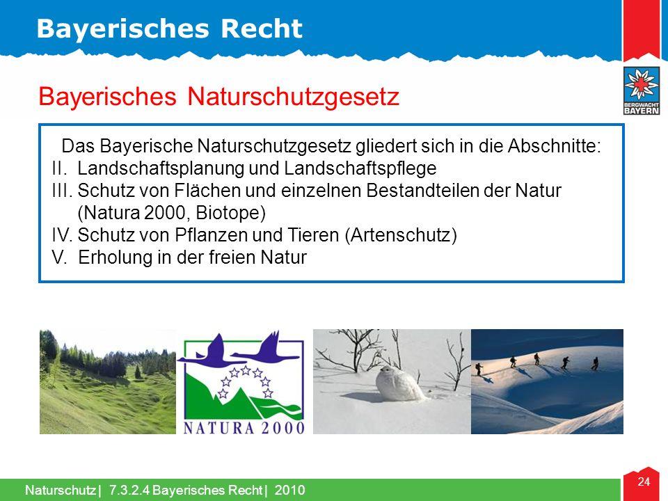 Naturschutz | 24 Das Bayerische Naturschutzgesetz gliedert sich in die Abschnitte: II. Landschaftsplanung und Landschaftspflege III. Schutz von Fläche