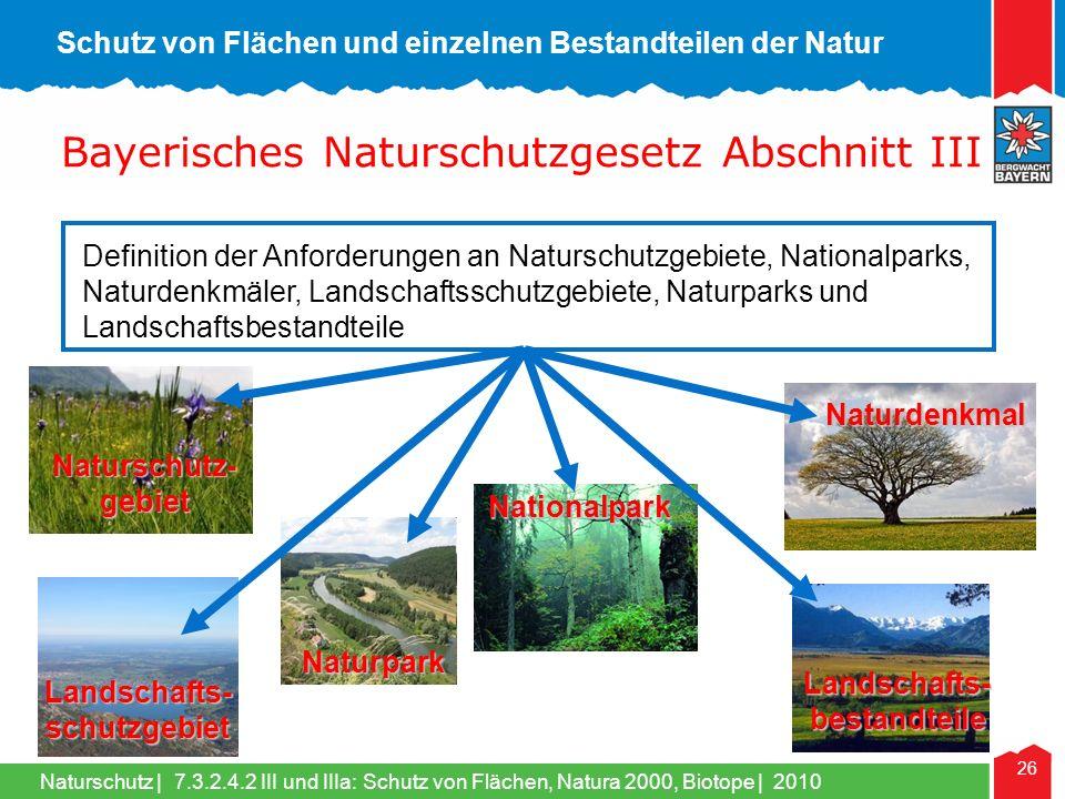 Naturschutz | 26 Bayerisches Naturschutzgesetz Abschnitt III Definition der Anforderungen an Naturschutzgebiete, Nationalparks, Naturdenkmäler, Landsc