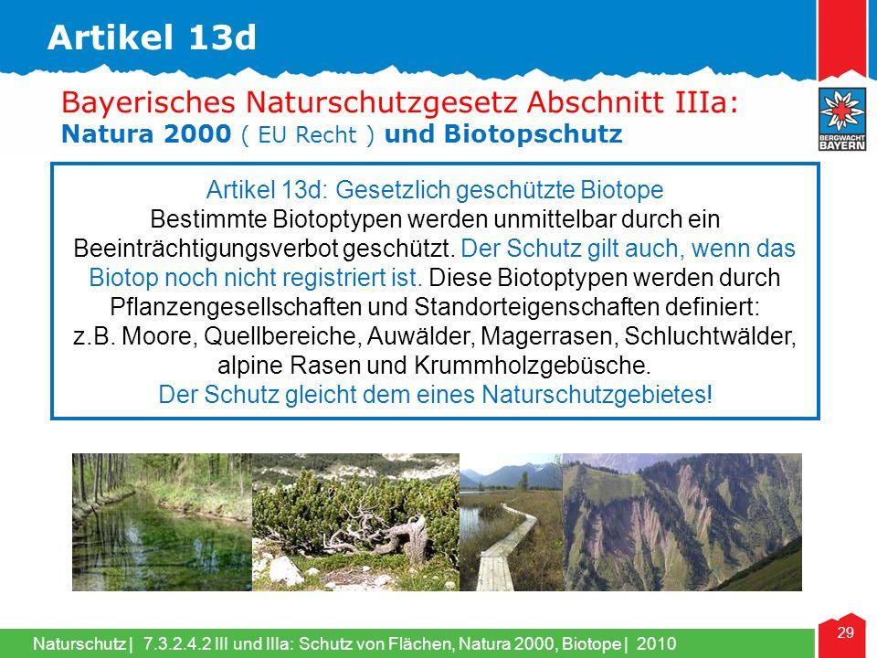 Naturschutz | 29 Artikel 13d: Gesetzlich geschützte Biotope Bestimmte Biotoptypen werden unmittelbar durch ein Beeinträchtigungsverbot geschützt.
