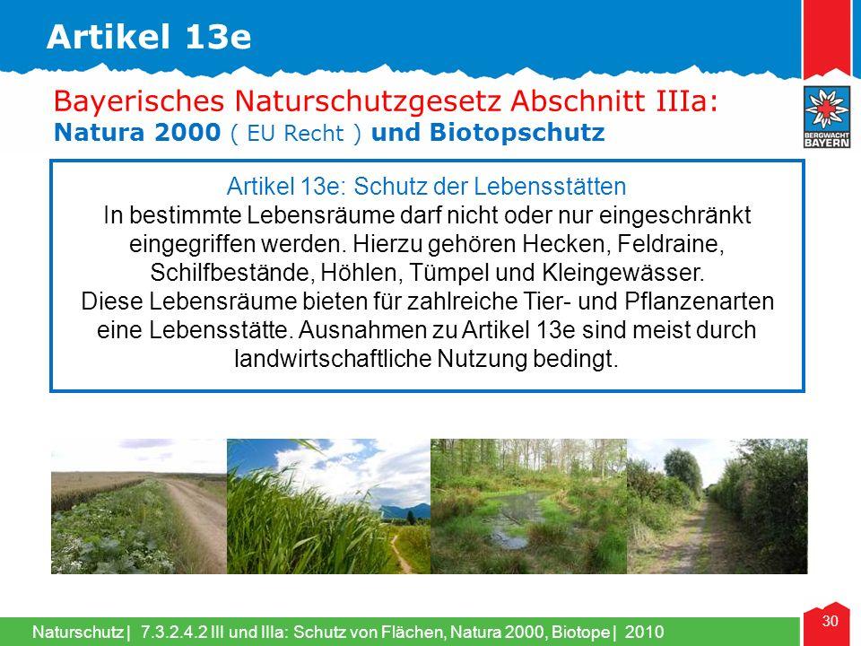 Naturschutz | 30 Artikel 13e: Schutz der Lebensstätten In bestimmte Lebensräume darf nicht oder nur eingeschränkt eingegriffen werden.