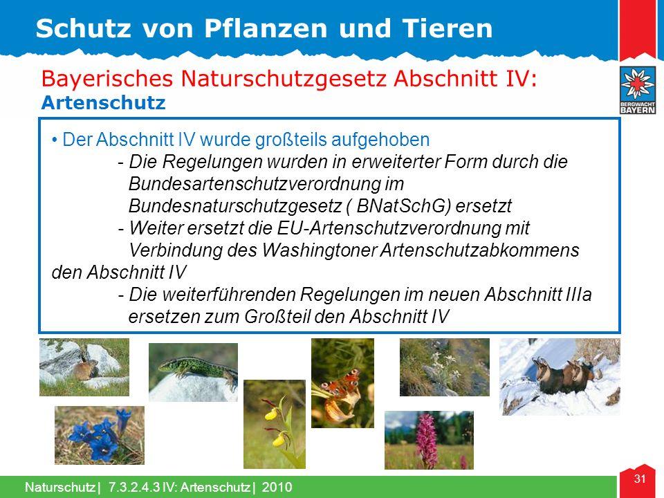 Naturschutz | 31 Bayerisches Naturschutzgesetz Abschnitt IV: Artenschutz Der Abschnitt IV wurde großteils aufgehoben - Die Regelungen wurden in erweit