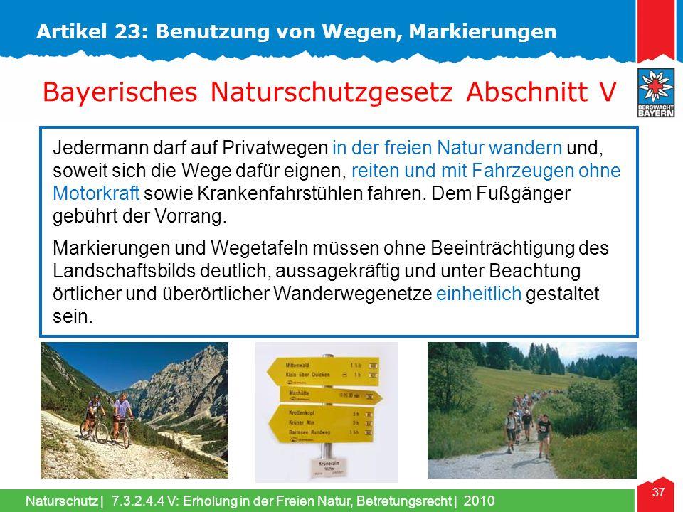 Naturschutz | 37 Jedermann darf auf Privatwegen in der freien Natur wandern und, soweit sich die Wege dafür eignen, reiten und mit Fahrzeugen ohne Motorkraft sowie Krankenfahrstühlen fahren.