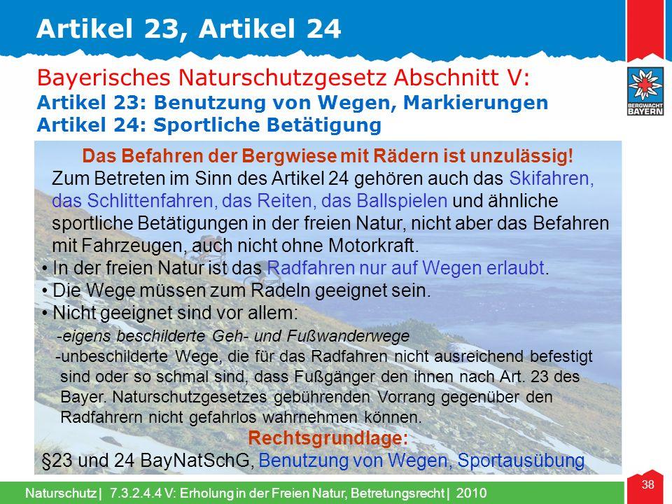Naturschutz | 38 Bayerisches Naturschutzgesetz Abschnitt V: Artikel 23: Benutzung von Wegen, Markierungen Artikel 24: Sportliche Betätigung Das Befahr