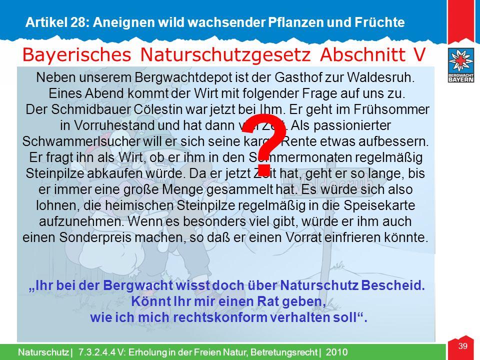 Naturschutz | 39 Bayerisches Naturschutzgesetz Bayerisches Naturschutzgesetz Abschnitt V Neben unserem Bergwachtdepot ist der Gasthof zur Waldesruh.