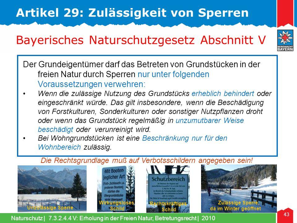 Naturschutz | 43 Der Grundeigentümer darf das Betreten von Grundstücken in der freien Natur durch Sperren nur unter folgenden Voraussetzungen verwehre