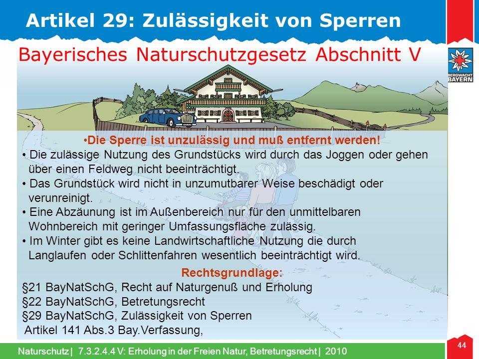Naturschutz | 44 Das alles wird jetzt doch wieder möglich sein! Artikel 29: Zulässigkeit von Sperren 7.3.2.4.4 V: Erholung in der Freien Natur, Betret